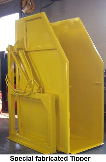 Special fabricated tipper.